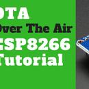 ESP8266 OTA Tutorial - Over the Air Update