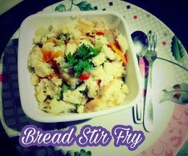 Bread Stir Fry