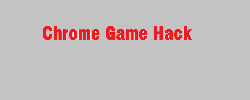 How to Hack Google Chrome Game : 6 Steps