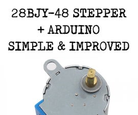 Arduino + 28BJY-48 Stepper Motor: Simple and Improved