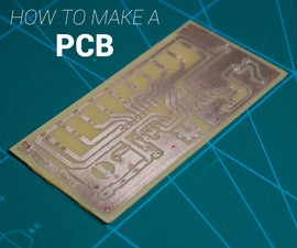 How to Make a PCB at Home