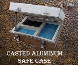 Making a Casted Aluminum Safe Case