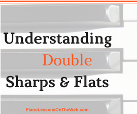 How to Understand Double Sharps and Flats