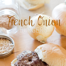 Learn How to Make the Perfect French Onion Burger