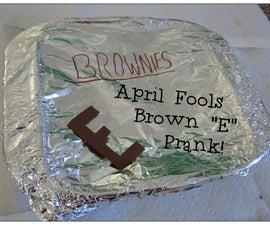 "April Fools Brown ""E"" Prank"