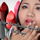 How to make your lipstick last longer!