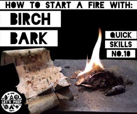 Quick Skills #10: How to start a fire with birch bark