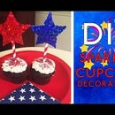 DIY: Sparkle Cupcake Decorations (Happy 4th!)