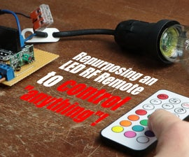 "Repurposing an LED RF Remote to Control ""anything""!"