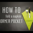 How to Fold a Napkin with a Corner Pocket