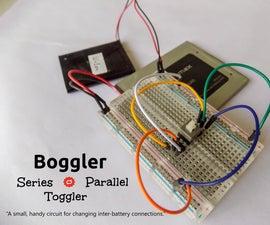 Battery Connection Toggler(Series ↔ Parallel) - Boggler
