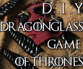 How to make Dragonglass from Game of Thrones