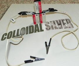 How to make COLLOIDAL SILVER  (Easy)