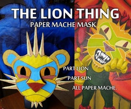 The Lion Thing (paper Mache Mask)