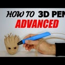3D Pen Tutorial, #3 - ADVANCED Techniques