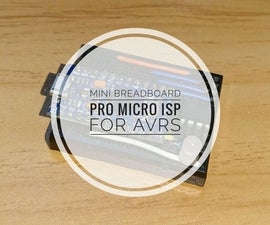 Mini Breadboard Pro Micro ISP for DIP8 ATTiny Series (and Other AVRs)