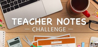 Teacher Notes Challenge