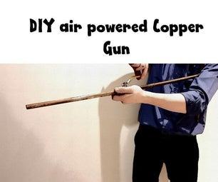 Air Powered Copper Gun