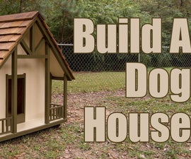 Building a Cottage Style Dog House