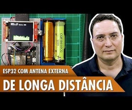 ESP32 With External Long Distance Antenna