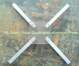 4$ Super Cheap Quadcopter Aluminium Frame