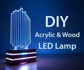 DIY Wood & Acrylic Color-Changing LED Lamp