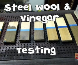 Steel Wool & Vinegar Testing