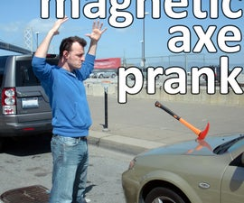 magnetic axe prank