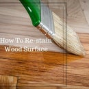 How to Re-stain Your Wood in Few Easy Steps in Home