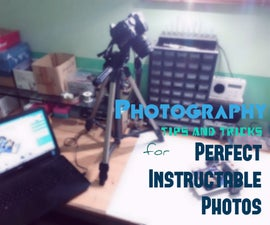 Photography Tips and Tricks for Perfect Instructable Photos