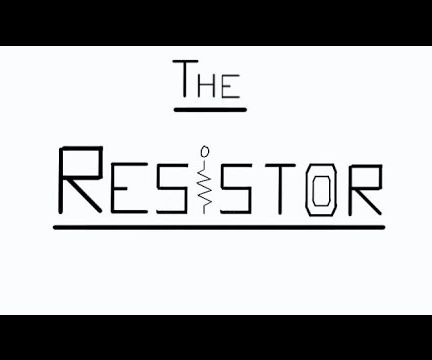 The Resistor: 7 Steps (with Pictures)