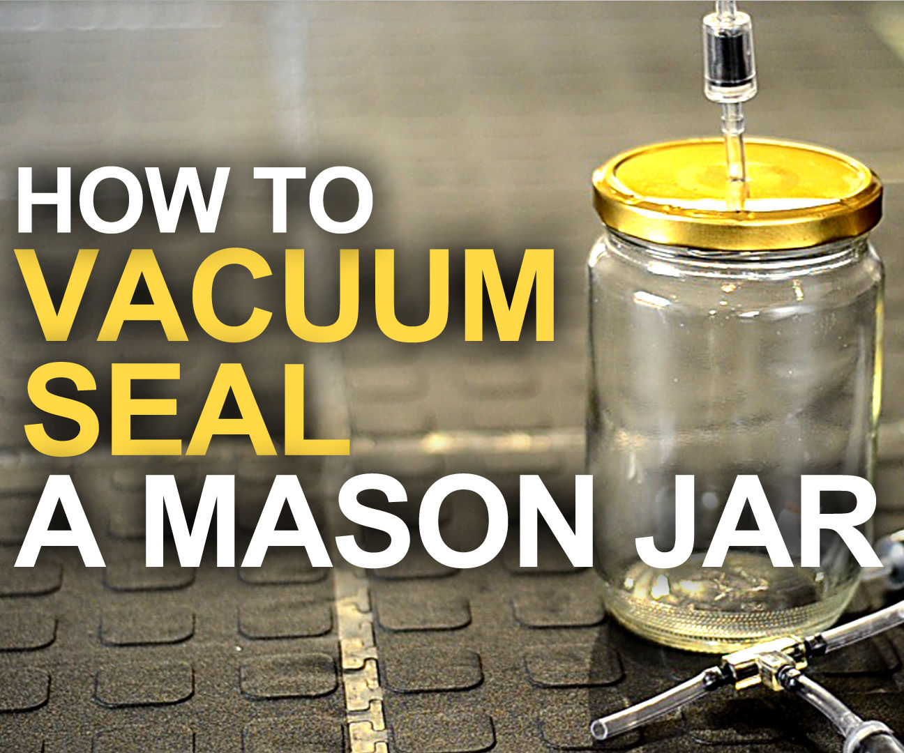 How to Vacuum Seal a Mason Jar: 10 Steps (with Pictures)