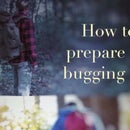 How to prepare for Bugging Out