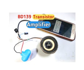 BD139 Transistor Amplifier Make Easily
