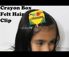 Crayon Box Felt Hair Clip DIY