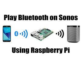 Play Bluetooth on Sonos Using Raspberry Pi