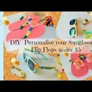 How to Personalize Your Sunglasses & Flip Flops Under $5
