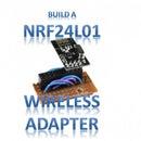 Make an NRF24L01 Wireless Adapter Board