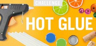 Hot Glue Challenge