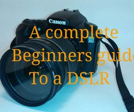 A Beginners guide to a DSLR