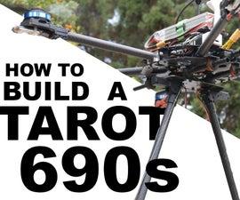 Building a Massive Tarot 690s Hexacopter!