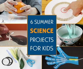 6 Summer Science Projects for Kids
