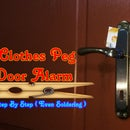 How to Make Simple Door Alarm by Using Clothes Peg (DIY)