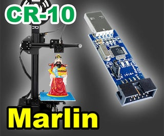 Creality Ender 2 CR-10 Marlin Firmware Upgrade