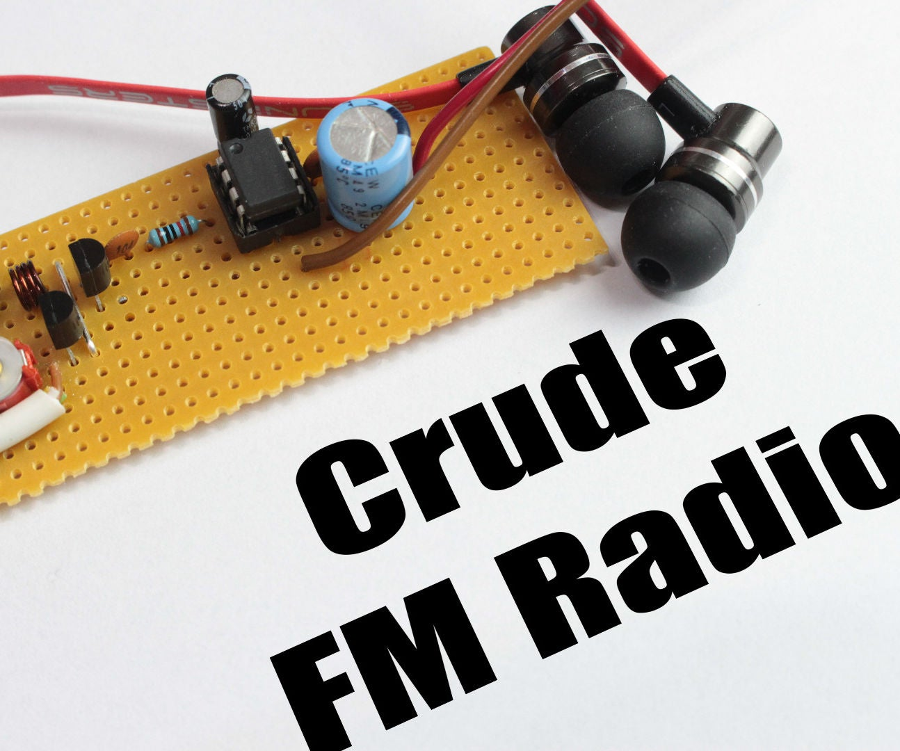 Build Your Own Crude Fm Radio 4 Steps Circuit