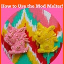 How to Use the Mod Melter