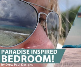 Paradise Inspired Bedroom!