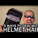 How To Deal with Helmet Hair