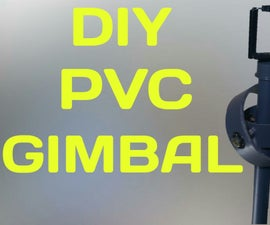 How to Make a Pvc Gimbal