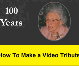 How to Make a Video Tribute